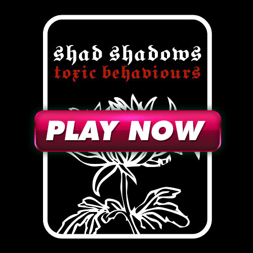 "Shad Shadows: ""Toxic Behaviours"""