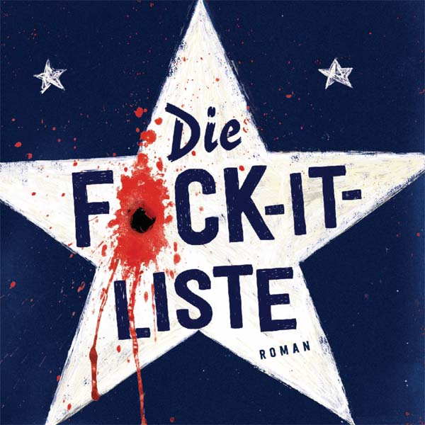 "John Niven ""Die F*ck-It-Liste"" – Buchtipp, Rezension"