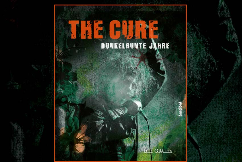 "The Cure ""Dunkelbunte Jahre"""