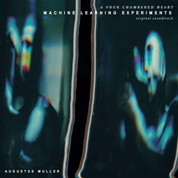 "2020-05-22: Augustus Muller ""Machine Learning Experiments"" (Original Soundtrack)"