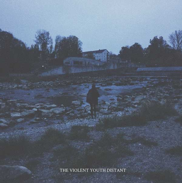 "2019-05-03: The Violent Youth ""Distant"""