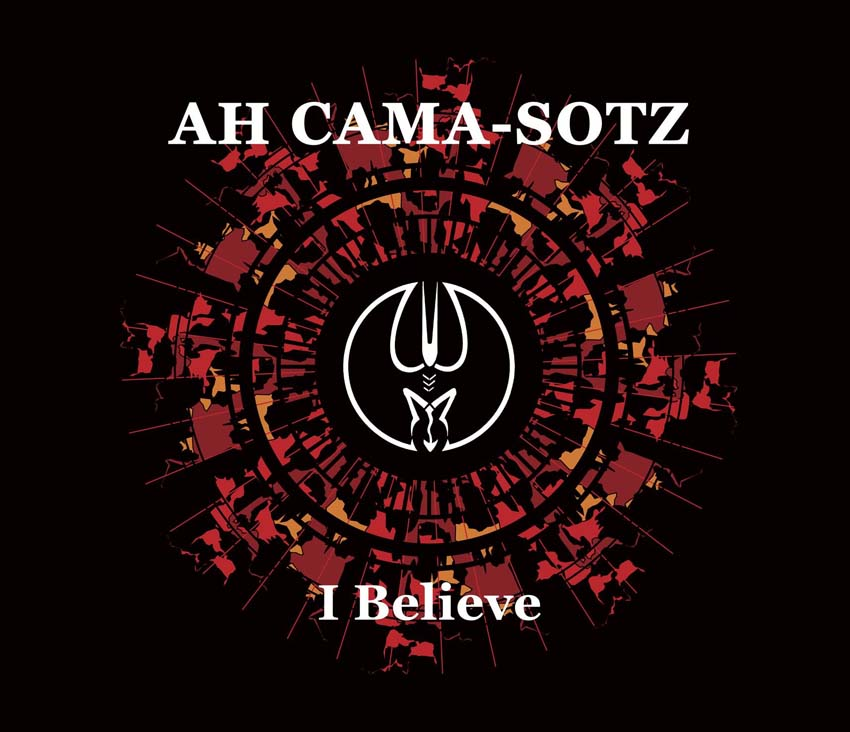 "Ah Cama-Sotz ""I Believe"" album cover rezension review"