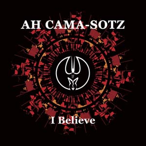 "Ah Cama-Sotz ""I Believe"" - Rezension"