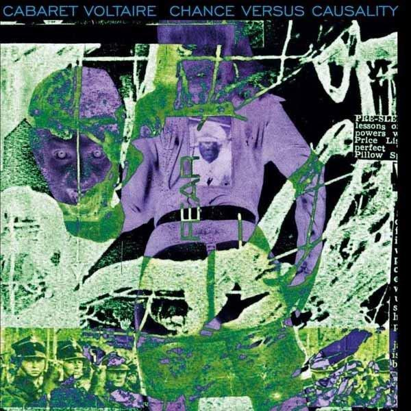 "2019-08-30: Cabaret Voltaire ""Chance Versus Causality"""