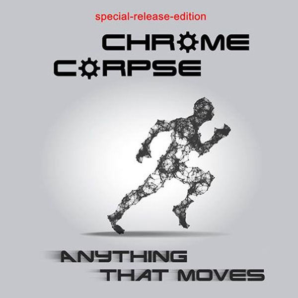 "Chrome Corpse ""Anything That Moves"" album cover artwork rezension review"