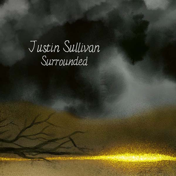 "2021-05-28: Justin Sullivan ""Surrounded"""