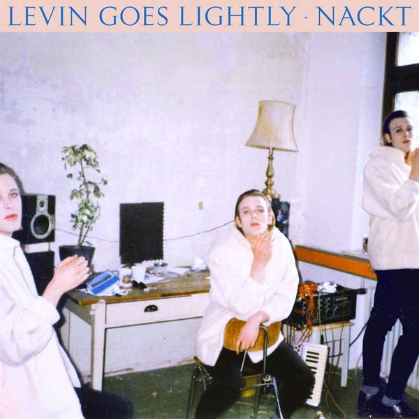 "2019-04-26: Levin Goes Lightly ""Nackt"""