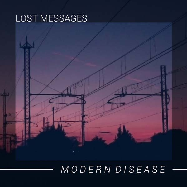 "2020-02-07: Lost Messages ""Modern Disease"""