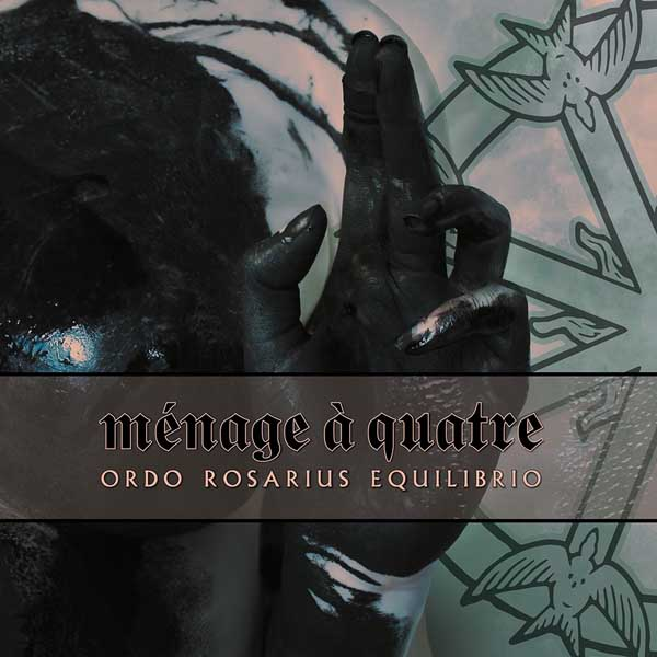 "Ordo Rosarius Equilibrio ""Ménage à Quatre"" album cover artwork"