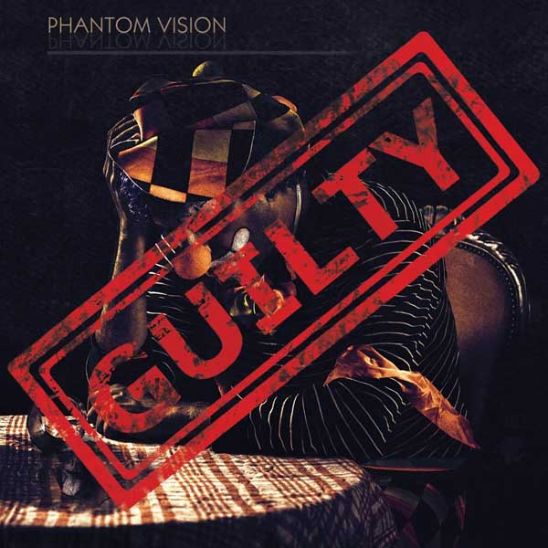 "2019-11-29: Phantom Vision ""Guilty"""