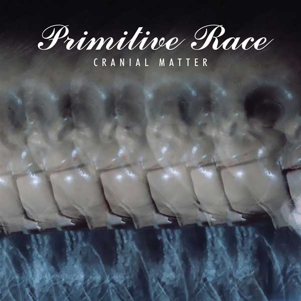 "Primitive Race ""Cranial Matter"" album cover artwork"