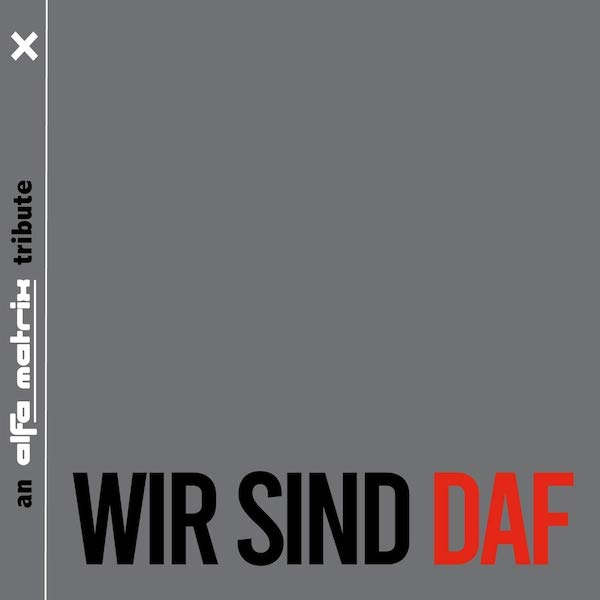 "2020-10-02: Various Artists ""Wir sind DAF"""
