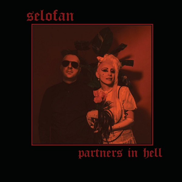 "2020-10-20: Selofan ""Partners In Hell"""