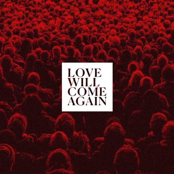 "2020-04-24: Talk To Her ""Love Will Come Again"""