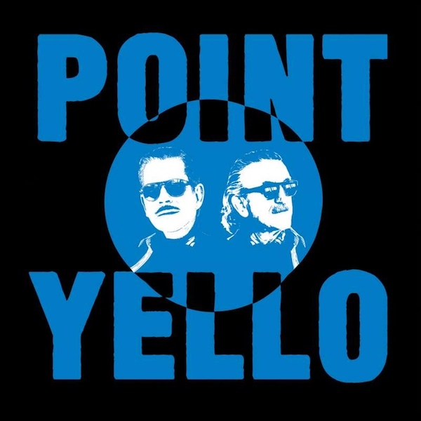 "2020-08-28: Yello ""Point"""