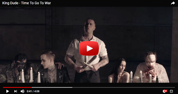 "Videoclip: King Dude ""Time To Go To War"""